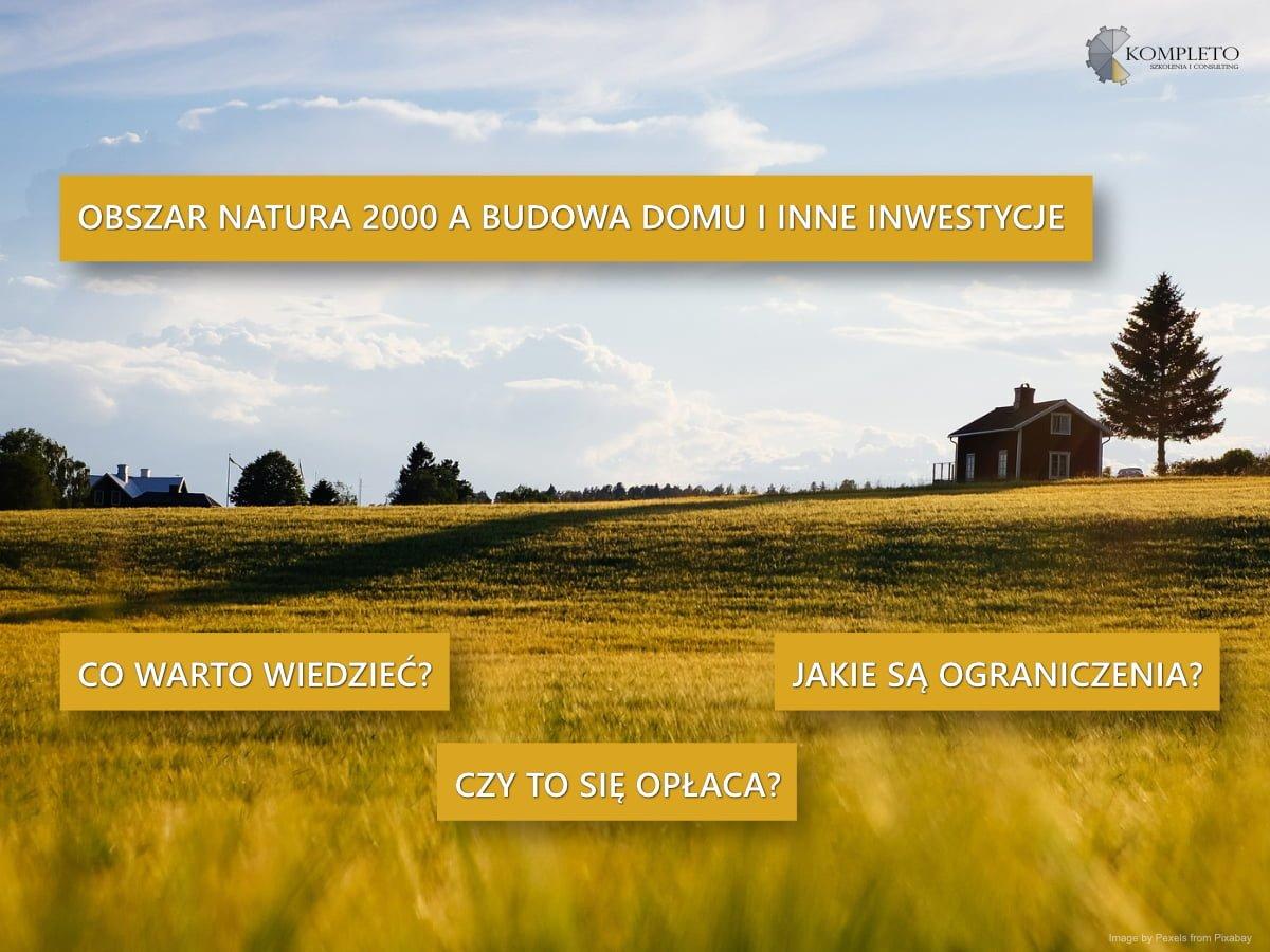 obszar natura 2000, natura 2000, karta informacyjna przedsięwzięcia, kip, decyzje środowiskowe, inwestycje w nautre, natura, budowa dom, dom, dom jednorodzinny, fotowoltaika, kurnik, zwierzęta, rośliny, pozwolenia, decyzje